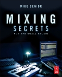 MixingSecretsForTheSmallStudio_MikeSenior_Cover